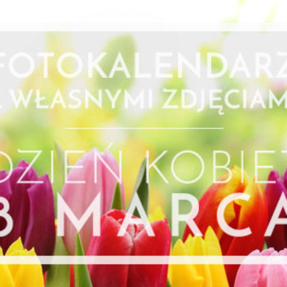 Fotokalendarze na Dzień Kobiet w Ouhmania.pl